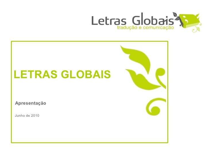LETRAS GLOBAIS  Apresentação  Junho de 2010
