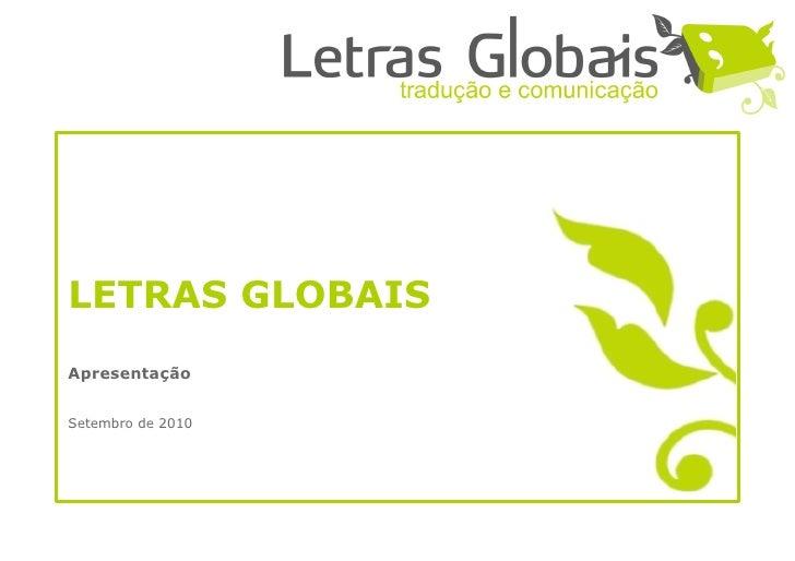LETRAS GLOBAIS Apresentação   Setembro de 2010