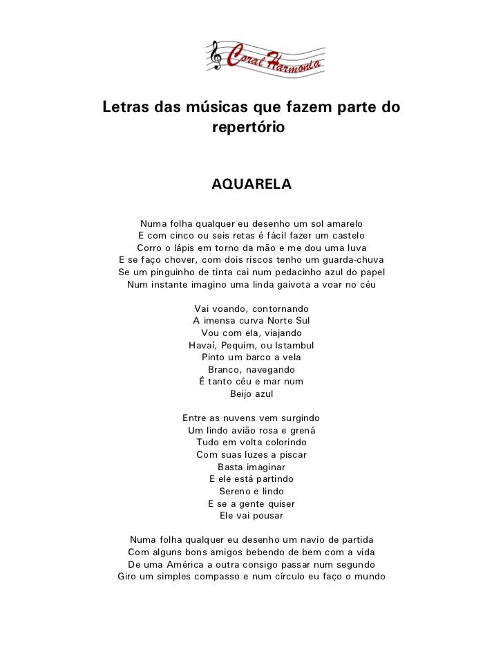 Letras das músicas que fazem parte do             repertório                    AQUARELA      Numa folha qualquer eu desen...