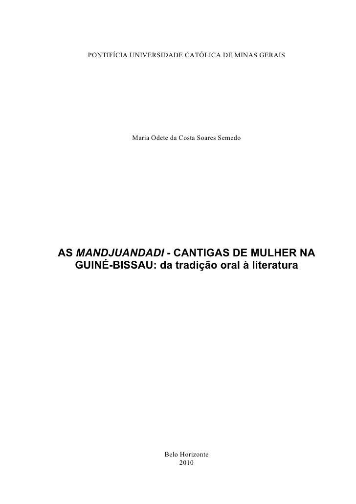 PONTIFÍCIA UNIVERSIDADE CATÓLICA DE MINAS GERAIS               Maria Odete da Costa Soares SemedoAS MANDJUANDADI - CANTIGA...