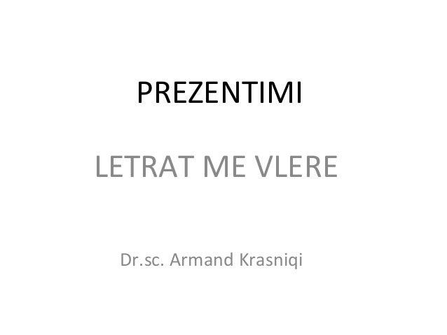 PREZENTIMI LETRAT ME VLERE Dr.sc. Armand Krasniqi