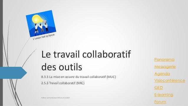 Le travail collaboratif  des outils  8.3.3 La mise en oeuvre du travail collaboratif (MUC)  2.5.3 Travail collaboratif (NR...