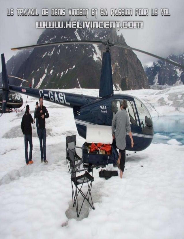 Si vous effectuer une recherche sur Denis Vincent hélicoptère, vous découvrirez un homme qui est connu au Canada, principa...