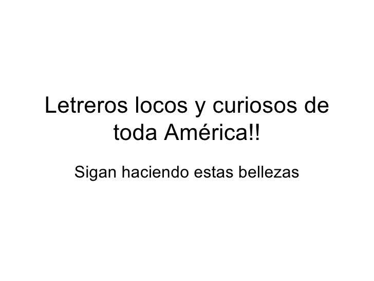 Letreros locos y curiosos de toda América!! Sigan haciendo estas bellezas