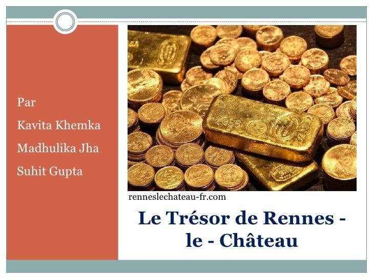 ParKavita KhemkaMadhulika JhaSuhit Gupta                renneslechateau-fr.com                  Le Trésor de Rennes -     ...