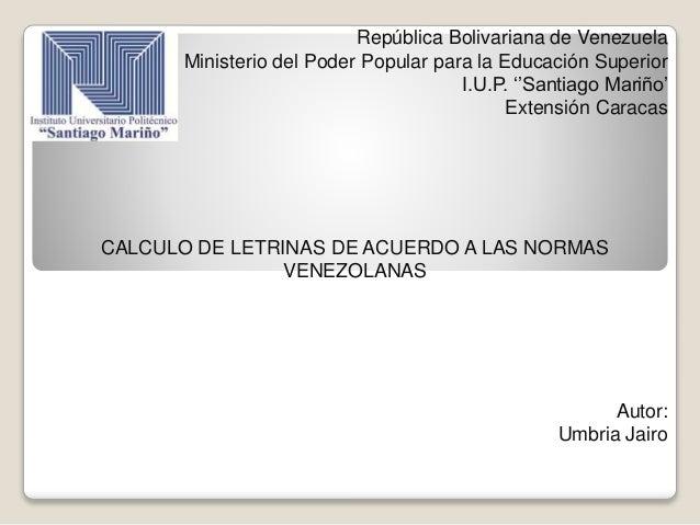República Bolivariana de Venezuela Ministerio del Poder Popular para la Educación Superior I.U.P. ''Santiago Mariño' Exten...
