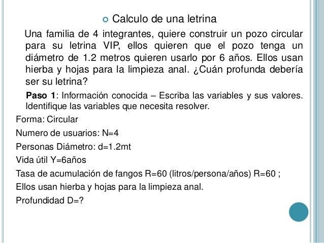  Calculo de una letrina Una familia de 4 integrantes, quiere construir un pozo circular para su letrina VIP, ellos quiere...