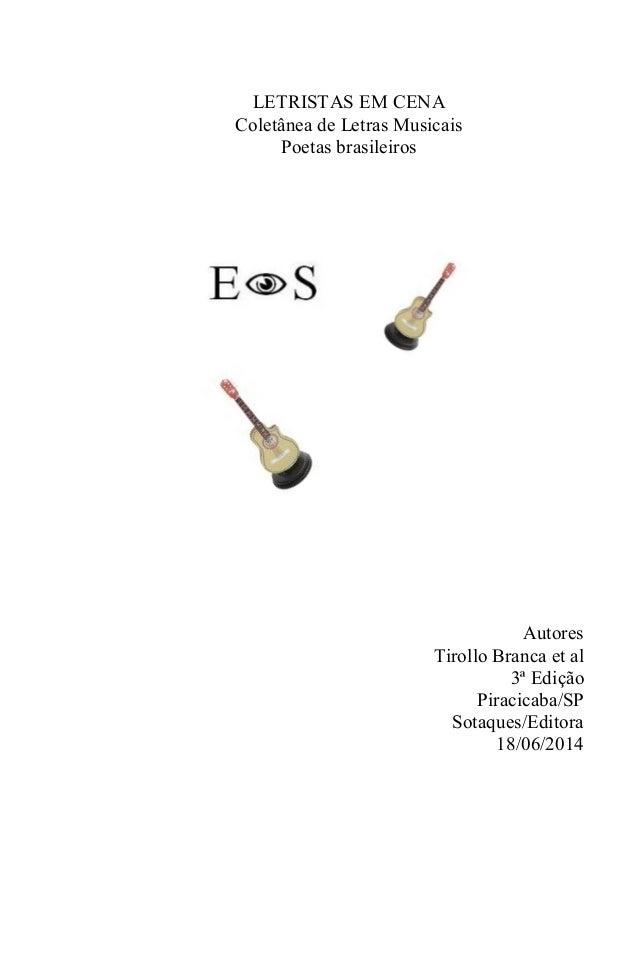 LETRISTAS EM CENA  Coletânea de Letras Musicais  Poetas brasileiros  Autores  Tirollo Branca et al  3ª Edição  Piracicaba/...