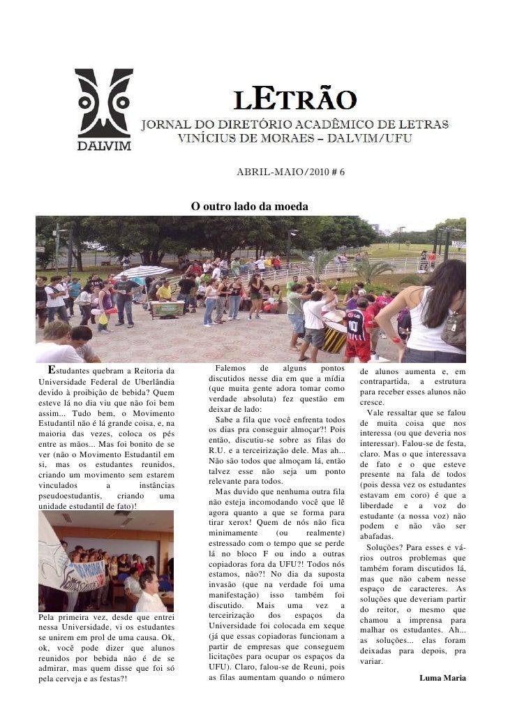 ABRIL-MAIO/2010 # 6                                             O outro lado da moeda       Estudantes quebram a Reitoria ...