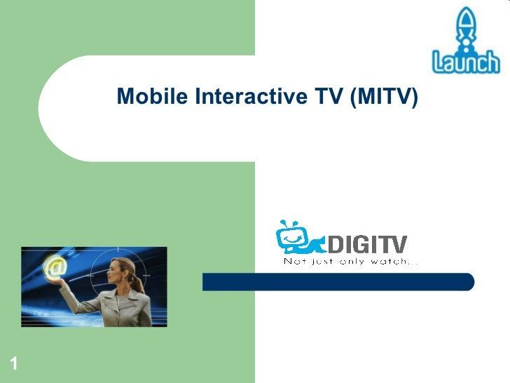 Mobile Interactive TV (MITV)
