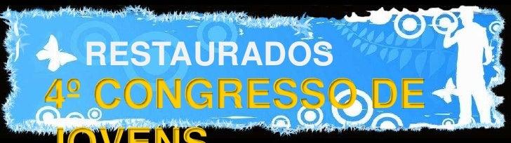RESTAURADOS <br />4º CONGRESSO DE JOVENS<br />