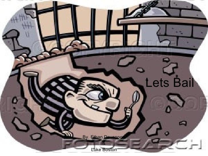 Lets Bail By. Ethan Davenport & Luke Boston