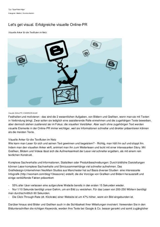 Typ: Tipps/Ratschläge Kategorie: Medien | Kommunikation Let's get visual. Erfolgreiche visuelle Online-PR Visuelle Anker f...