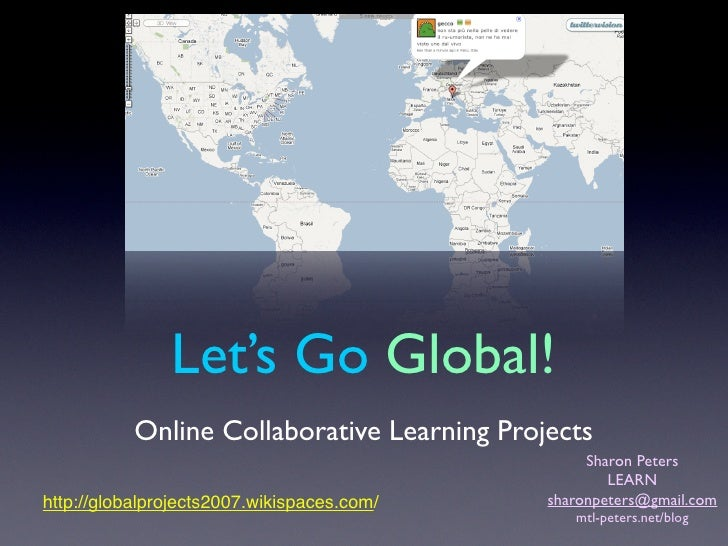 Let's Go Global!            Online Collaborative Learning Projects                                                   Sharo...