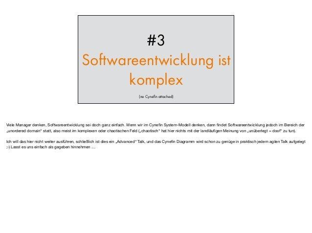 #3 Softwareentwicklung ist komplex (no Cynefin attached) Viele Manager denken, Softwareentwicklung sei doch ganz einfach. W...