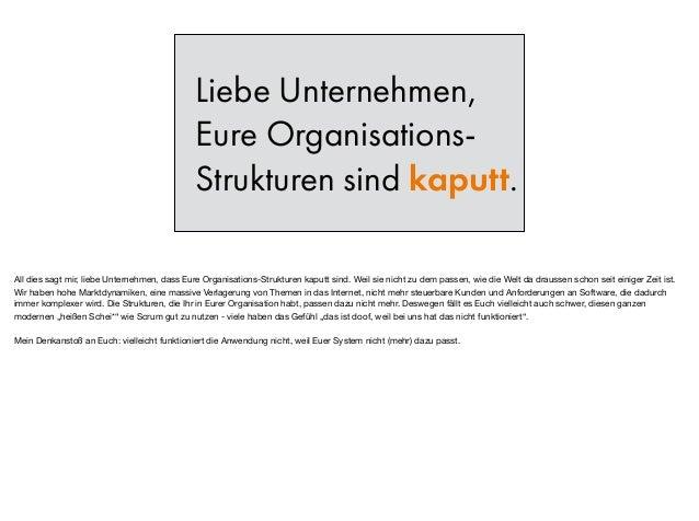 Liebe Unternehmen, Eure Organisations- Strukturen sind kaputt. All dies sagt mir, liebe Unternehmen, dass Eure Organisatio...