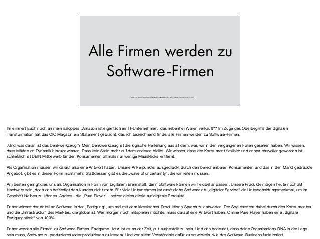 Alle Firmen werden zu Software-Firmen www.cio.de/a/digitale-transformation-laesst-keinen-stein-auf-dem-anderen,3231493 Ihr...