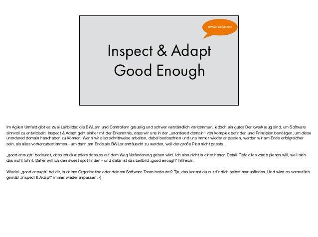 """Inspect & Adapt Good Enough BWLer so: §$!""""$!!! Im Agilen Umfeld gibt es zwei Leitbilder, die BWLern und Controllern grausl..."""