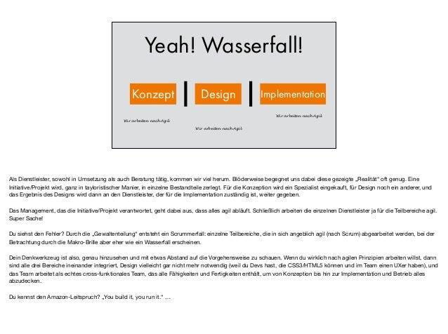 Yeah! Wasserfall! Konzept Design Implementation Wir arbeiten nach Agil Wir arbeiten nach Agil Wir arbeiten nach Agil Als D...