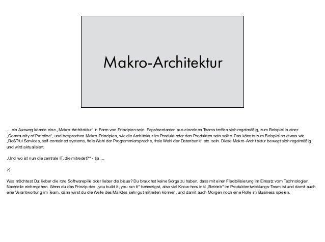 """Makro-Architektur … ein Ausweg könnte eine """"Makro-Architektur"""" in Form von Prinzipien sein. Repräsentanten aus einzelnen T..."""