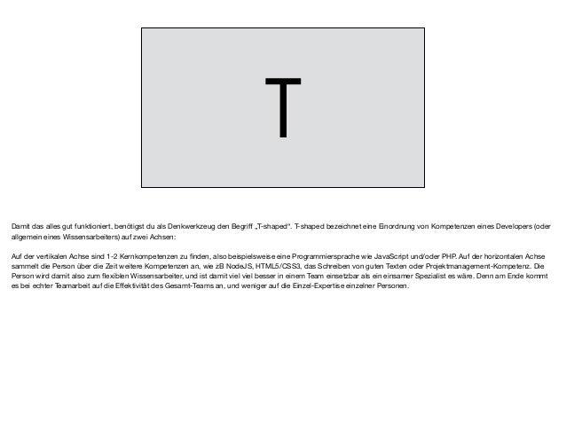 """T Damit das alles gut funktioniert, benötigst du als Denkwerkzeug den Begriff """"T-shaped"""". T-shaped bezeichnet eine Einordnu..."""