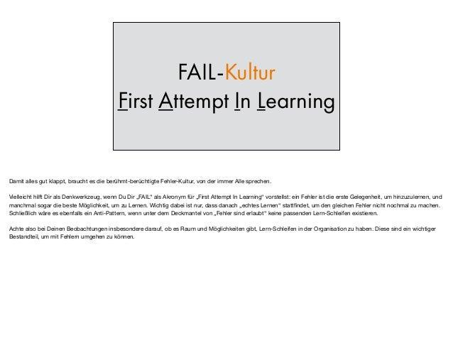 FAIL-Kultur First Attempt In Learning Damit alles gut klappt, braucht es die berühmt-berüchtigte Fehler-Kultur, von der im...