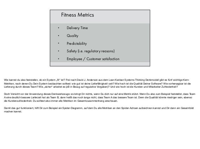 Fitness Metrics • Delivery Time • Quality • Predictability • Safety (i.e. regulatory reasons) • Employee / Customer satisf...