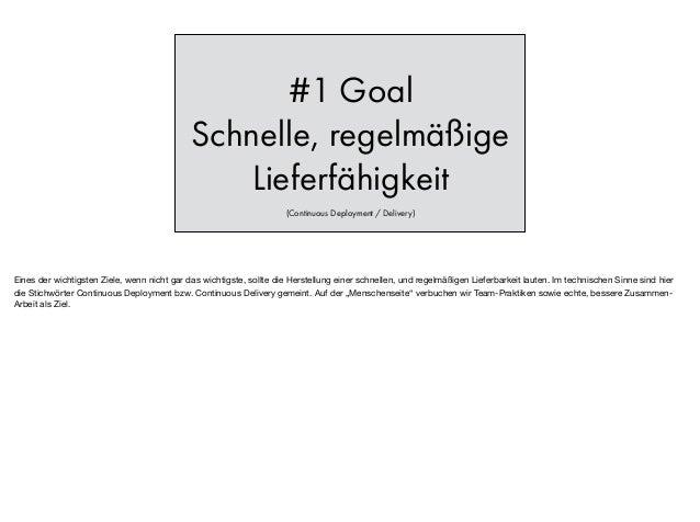 #1 Goal Schnelle, regelmäßige Lieferfähigkeit (Continuous Deployment / Delivery) Eines der wichtigsten Ziele, wenn nicht g...