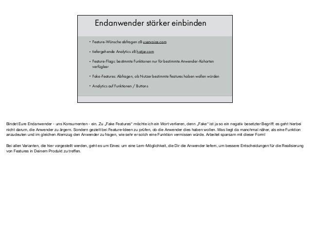 Endanwender stärker einbinden • Feature-Wünsche abfragen zB uservoice.com • tiefergehende Analytics zB hotjar.com • Featur...