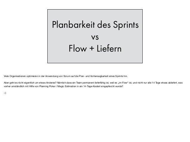 Planbarkeit des Sprints vs Flow + Liefern Viele Organisationen optimieren in der Anwendung von Scrum auf die Plan- und Vor...