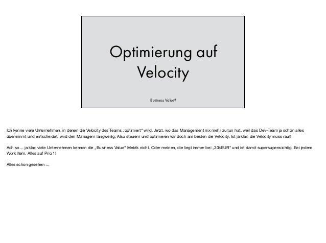 """Optimierung auf Velocity Business Value? Ich kenne viele Unternehmen, in denen die Velocity des Teams """"optimiert"""" wird. Je..."""