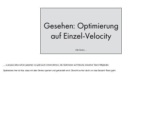 Gesehen: Optimierung auf Einzel-Velocity Alte Denke … … a propos alles schon gesehen: es gibt auch Unternehmen, die Optimi...