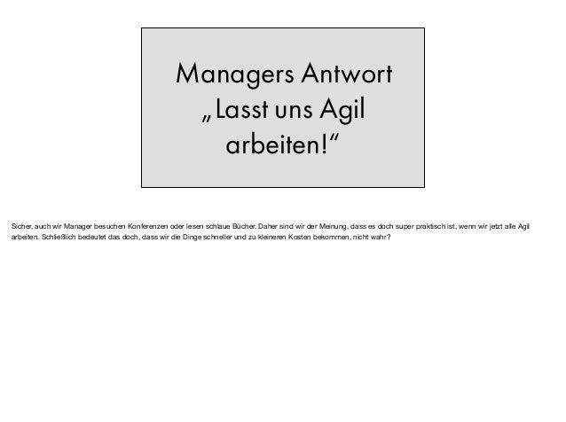 """Managers Antwort """"Lasst uns Agil arbeiten!"""" Sicher, auch wir Manager besuchen Konferenzen oder lesen schlaue Bücher. Daher..."""