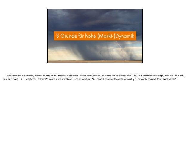 3 Gründe für hohe (Markt-)Dynamik … also lasst uns ergründen, warum es eine hohe Dynamik insgesamt und an den Märkten, an ...