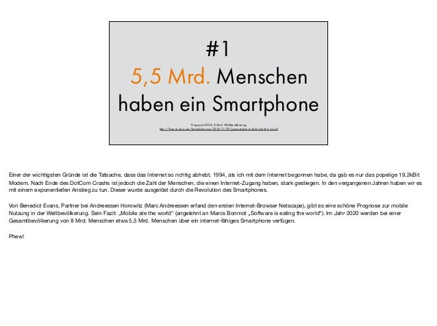 #1 5,5 Mrd. Menschen haben ein Smartphone Prognose 2020, 8 Mrd. Weltbevölkerung http://ben-evans.com/benedictevans/2016/3...