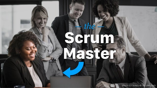 — the — Scrum Master photo by rawpixel on unsplash