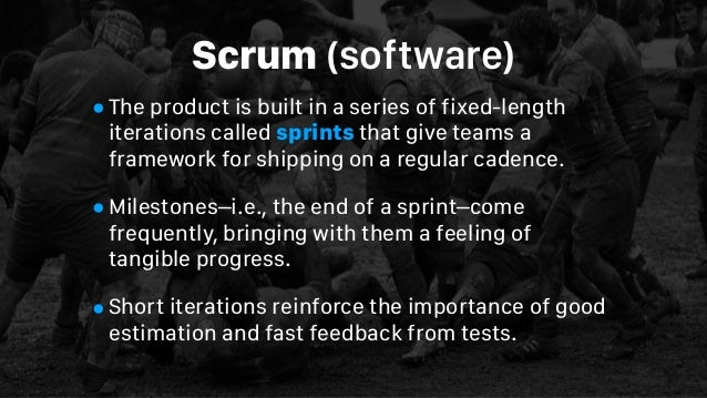 Scrum(software) •The product is built in a series offixed-length iterations called sprintsthat give teams a framework f...