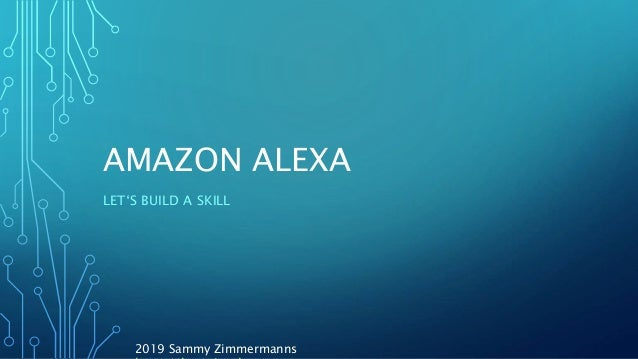 AMAZON ALEXA LET'S BUILD A SKILL 2019 Sammy Zimmermanns