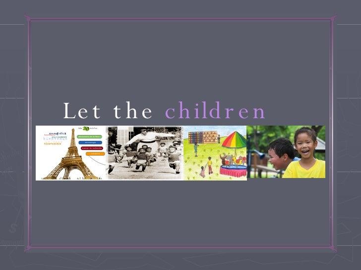 Let the  children  have fun(d)