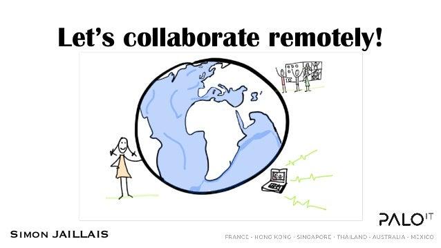 Let's collaborate remotely! Simon JAILLAIS