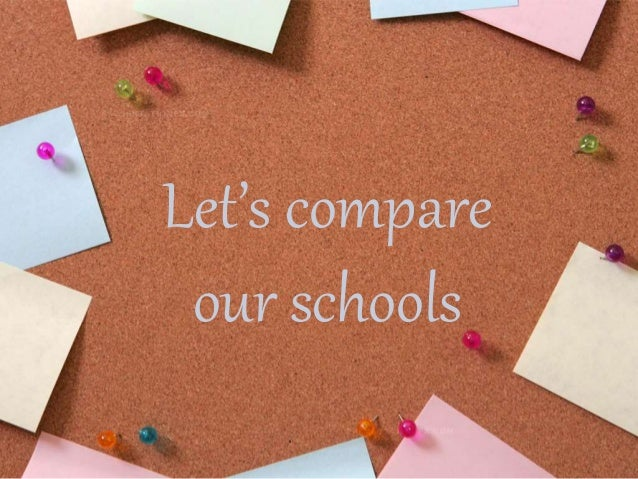 Let's compare our schools