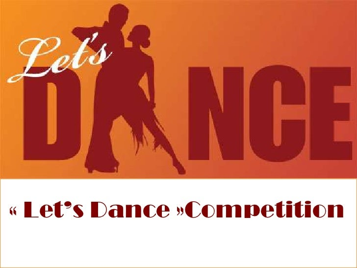 « Let's Dance »Competition<br />