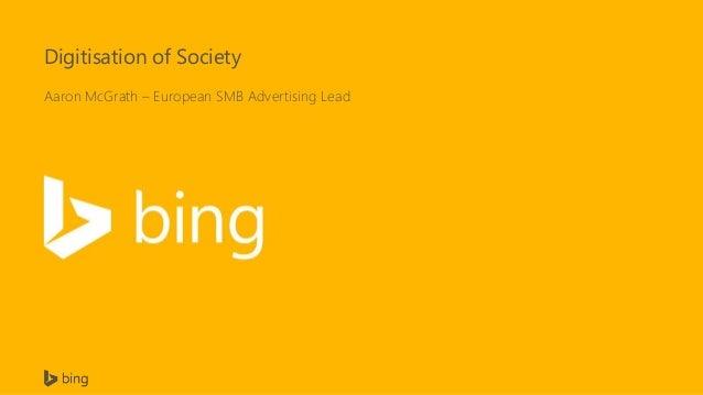 Digitisation of Society Aaron McGrath – European SMB Advertising Lead