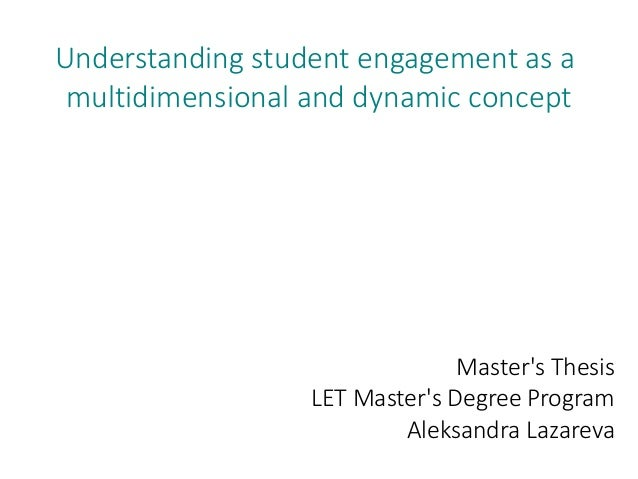 Understanding student engagement as a multidimensional and dynamic concept Master's Thesis LET Master's Degree Program Ale...