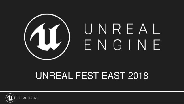 UNREAL FEST EAST 2018