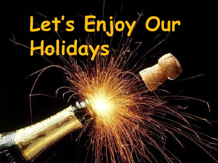 Let's Enjoy Our Holidays<br />