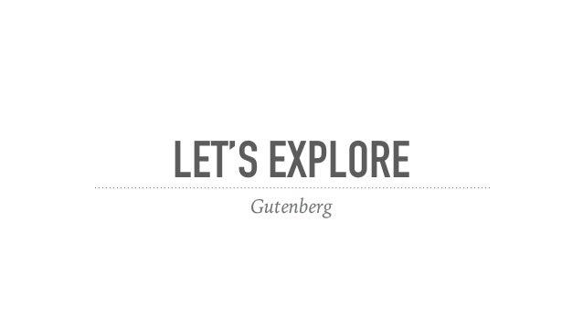 LET'S EXPLORE Gutenberg