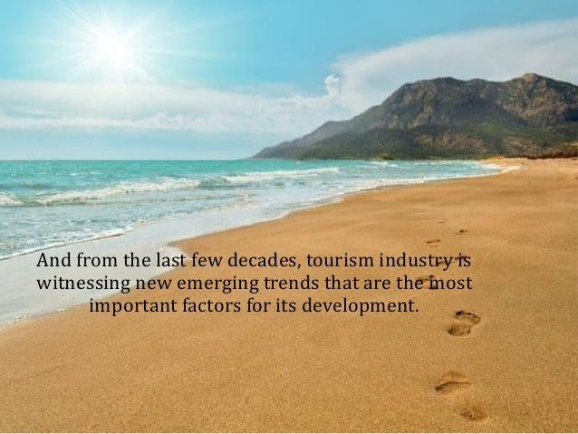 recent trends in tourism International journal on recent trends in business and tourism (ijrtbt) is a scholarly, refereed, quarterly, peer-reviewed publication the main principle of the.
