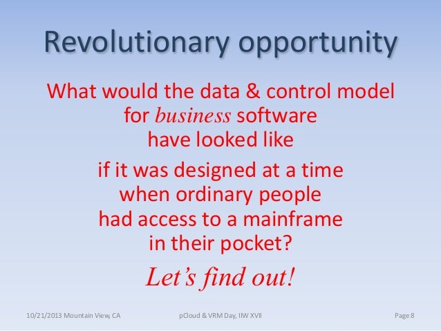 Revolutionary opportunity What would the data & control model for business software have looked like if it was designed at...