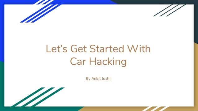 Let's Get Started With Car Hacking By Ankit Joshi